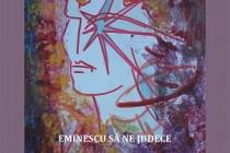 Vernisaj dedicat lui Eminescu de Hugo Mărăcineanu