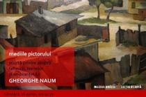 Pictura lui Gheorghe Naum în cadrul seriei Aer.Apa.Arta, la Muzeul Brailei