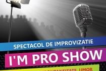 """I'm pro show - spectacol de improvizatie la Teatrul """"Fani Tardini"""" Galati"""