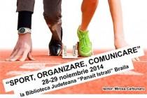 Sport, Organizare, Comunicare - stagiul de instruire si informare la Biblioteca Judeteana Braila