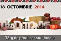 Târgul de produse traditionale, Romexpo,15 - 18 octombrie 2014