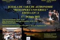 """Şcoala de vară de astronomie """"Descoperă Universul!"""", ediţia a IV - a, Bârlad, 17 - 20 iunie 2015"""