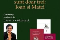 Conferinta Cele patru evanghelii sunt doar trei: Ioan si Matei, la Casa Panait Istrati din Gradina Publica