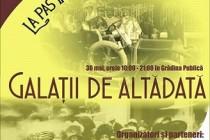 """""""Galatii de altadata. La pas în Gradina Publica"""", 30 mai 2015"""