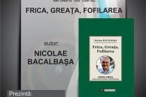 Nicolae Bacalbaşa lanseaza volumul de publicistica
