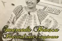 Smaranda Brăescu - portretul unei campioane