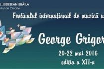 Concursul internațional de muzică ușoară George Grigoriu, Brăila, 20-22 mai 2016