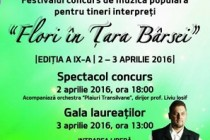 """Festivalul concurs ,,Flori în Ţara Bârsei"""", Ediţia a IX-a, 2-3 Aprilie 2016"""