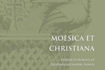 Editura Istros lanseaza volumul Moesica et Christiana la Institutul de Arheologie Vasile Pârvan