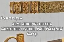 """ARME ALBE DIN COLECŢIA MUZEULUI DE ISTORIE """"PAUL PĂLTĂNEA"""" GALAŢI"""