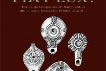 """Fiat lux!, expoziție temporară de lămpi antice din colecția Muzeului Brăilei """"Carol I"""" la Muzeul de Istorie Roman"""