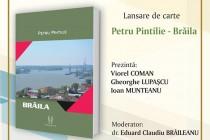Lansarea cărții Brăila de Petru Pintilie. Retipărirea volumului Brăila la editura Proilavia