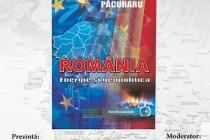 Lansarea volumului ROMÂNIA – ENERGIE ȘI GEOPOLITICĂ de Cosmin Păcuraru