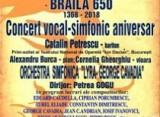 """Concert vocal-simfonic aniversar Brăila 650, la Sala de concerte a """"Palatului Lyra"""" Brăila"""