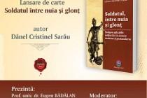 """Lansare de carte: """"Soldatul între nuia și glonț. Pedepse aplicabile militarilor în armate moderne și postmoderne"""", autor Dănel Cristinel Sarău"""