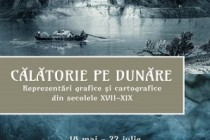 Călătorie pe Dunăre. Reprezentări grafice şi cartografice din secolele XVII – XIX, expoziție la Muzeul Național al Hărților și Cărții Vechi