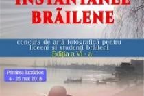 """""""Instantanee brăilene"""", ediția a VI-a, concurs județean de artă fotografică"""