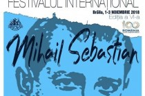 Festivalul International Mihail Sebastian Braila 2018