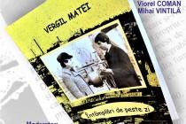 Vineri 28 septembrie Vergil Matei lansează cartea de Întâmplări de peste zi