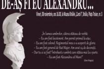 Colocviu public cu tema De-aș fi eu Alexandru….