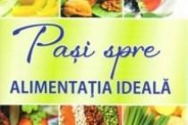 """""""Pași spre alimentația ideală"""" autor dr. Ionel Bratu. Apariție editorială"""