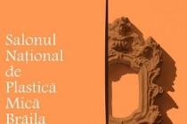 SALONUL NAŢIONAL DE PLASTICĂ MICĂ BRĂILA, Ediţia a XXI-a, 29 februarie – 8 aprilie 2020