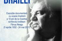 Povestiri din drumul Brăilei – expoziție documentară cu ocazia împlinirii a 10 ani de la moartea scriitorului brăilean Fănuş Neagu (n. 5 apr. 1932 – d. 24 mai 2011)