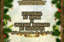 """Festivalul de datini și obiceiuri populare """"Sfânta noapte de Crăciun"""", ediția a VI-a"""