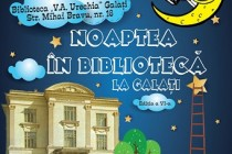 Noaptea în Bibliotecă la Galați