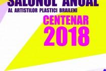 Filiala Brăila a U.A.P.România organizează SALONUL ANUAL AL ARTIȘTILOR PLASTICI BRĂILENI – CENTENAR 2018