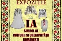Ia, simbol al culturii și creativității românești, vernisajul expoziției la Muzeul de Istorie