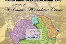 Conferinţa susținută de Alexandrina CERNOV: NAȚIUNEA ROMÂNĂ ŞI MAREA UNIRE DE LA 1 DECEMBRIE 1918