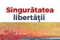 Hugo Mărăcineanu la un nou roman - Singurătatea libertății