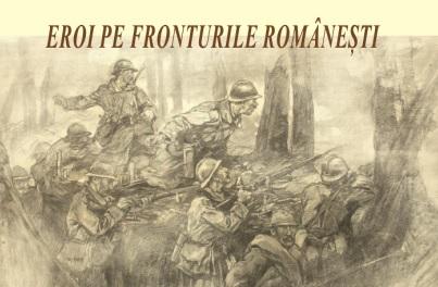 Eroi pe fronturile românești Muzeul Brailei