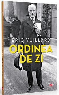 Eric Vuillard   Ordinea de zi - O istorie pe care nu trebuie să o uităm
