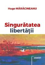 Hugo Mărăcineanu - Singuratatea libertatii
