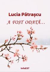 Lucia pătrașcu - A fost odată