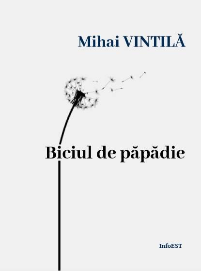 biciul de papădie Mihai Vintila cronici literare