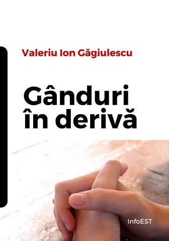 gânduri în derivă - valeriu Ion găgiulescu